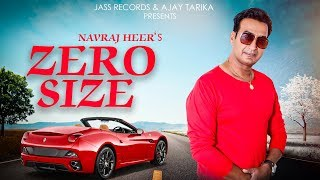 Zero Size | (Full HD) | Navraj Heer | New Punjabi Songs 2019 | Latest Punjabi Songs 2019