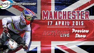 2015: Manchester Live – Preview Show