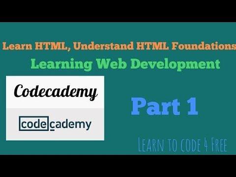 Learn HTML, Understand HTML Foundations, Learning Web Development Part 1