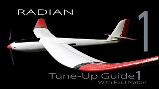 Parkzone/E-Flight RADIAN Glider Modification & Tuning Clinic #1