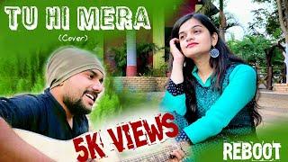 Tu Hi Mera (Cover Song) - Reboot || Jannat 2 || Rashi Tiwari || Mridul Sharma