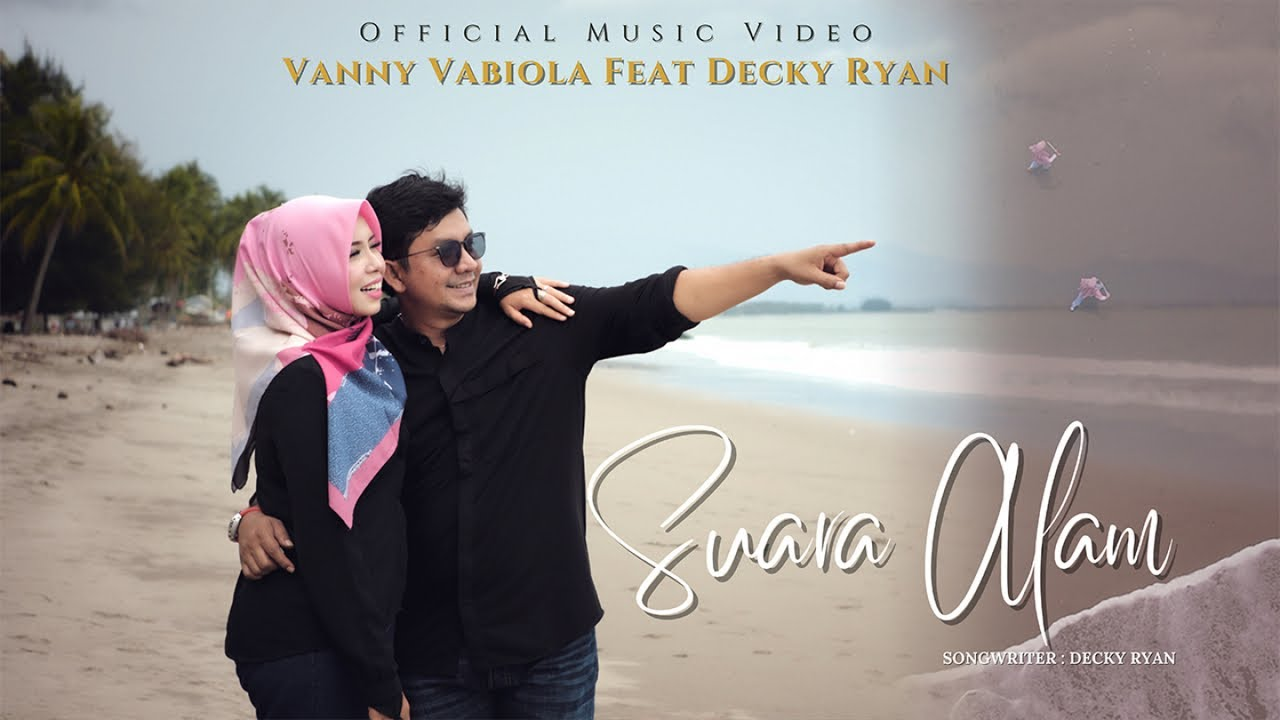 DOWNLOAD: Vanny Vabiola Ft. Decky Ryan – Suara Alam (Official Music Video) Mp4 song