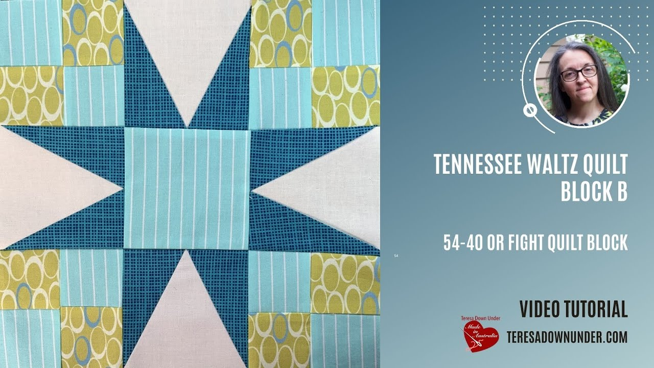 54-40 or Fight quilt block - Tennessee Waltz quilt Block B - video tutorial