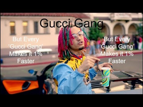 gucci-gang,-but-every-'gucci-gang'-makes-it-1%-faster