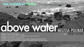 Melissa Polinar: ABOVE WATER feat. Jeremy Passion (NOW on iTunes!)