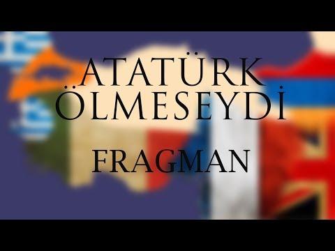 Atatürk Ölmeseydi Trailer / Fragman