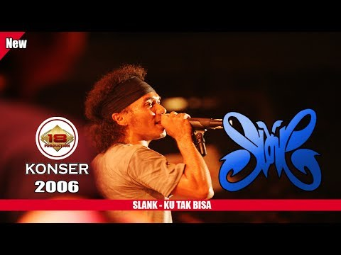 SLANK - KU TAK BISA (LIVE KONSER SURABAYA 2006)