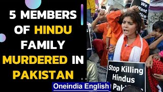 Hindu family brutally murdered in Pakistan, throats slit with knife and axe|  Oneindia News
