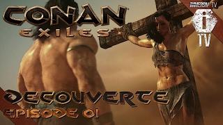 GAMEPLAY DÉCOUVERTE - ALORS ?! - Conan Exiles FR EP01