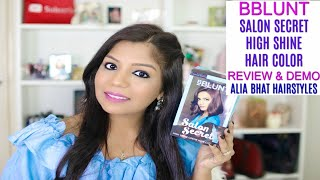 BBLUNT Salon Secret High Shine creme Hair color Review Demo & Alia Bhat Hairstyle | SuperPrincessjo