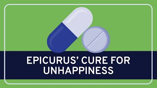 Philosophy: Epicurus' Cure for Unhappiness Thumbnail