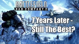 Battlefield Bad Company 2 Review - 7 Years Later - BEST BATTLEFIELD EVER?