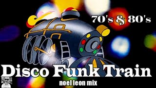 Classic 70's & 80's Disco Funk Mix #71 - Dj Noel Leon 2019