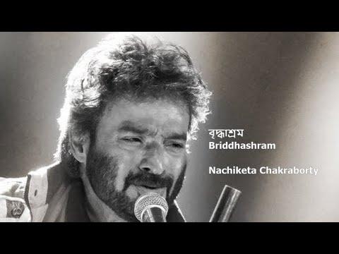 Bridhashram || Nachiketa's Best Live Concert