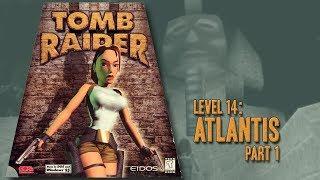 Tomb Raider (1996) - Level 14 [Part 1]: Atlantis