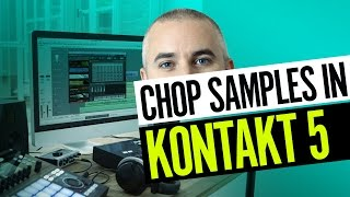 How To Chop Samples In Kontakt