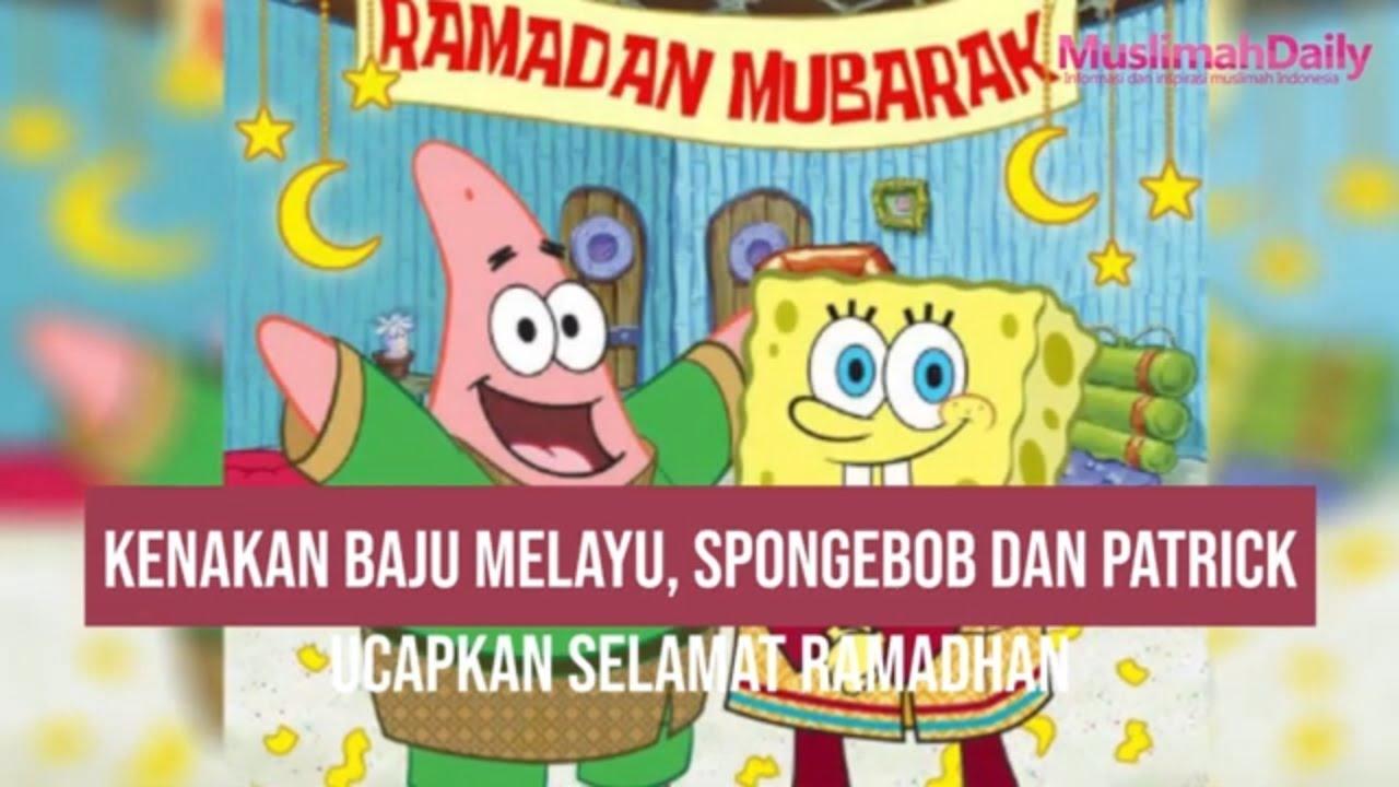 News Kenakan Baju Melayu Spongebob Dan Patrick Ucapkan Selamat Ramadhan Youtube