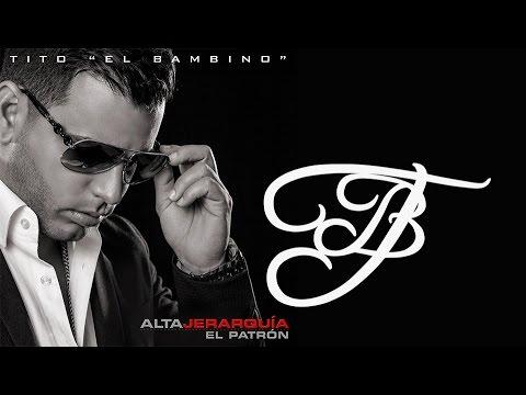 """Tito """"El Bambino"""" El Patrón feat. Zion y Lennox- Como Antes – Alta Jerarquía"""
