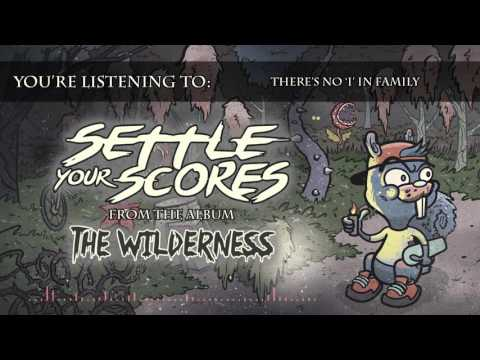 """Settle Your Scores - """"There's No 'I' In Family"""""""