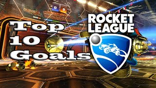 Top 10 Goals - Rocket League #1