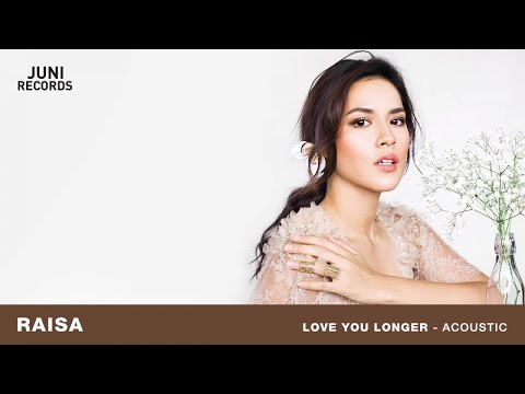Raisa - Love You Longer (Acoustic) [Official Audio]