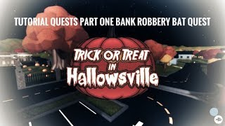 ROBLOX Trick Or Treat In HallowsVille 2 Tutorial Part 1 Bank Robbery Bat Quest Guide