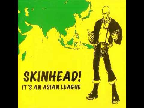 Skinhead! It's An Asian League(Full Album)