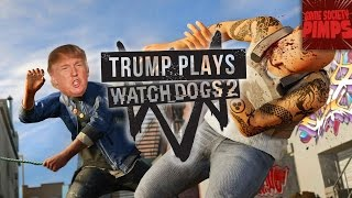 (Early Access) Watch Dogs 2 - How Trump Wins California - GameSocietyPimps