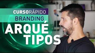 CURSO RÁPIDO BRANDING   ARQUÉTIPOS