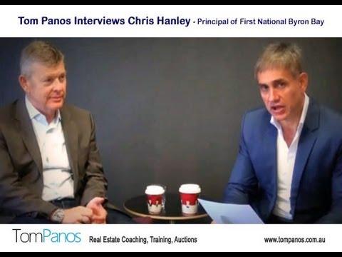 Tom Panos Interviews Chris Hanley - Principal of First National Byron Bay