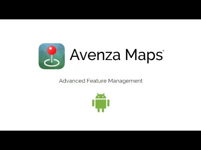 Avenza Map Advanced Feature Management (Android)