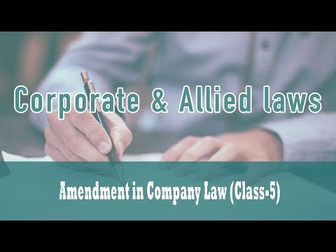 Amendment in Company Laws | Sec 160 | Sec 162 | Sec 180 | Sec 184 | Class 5