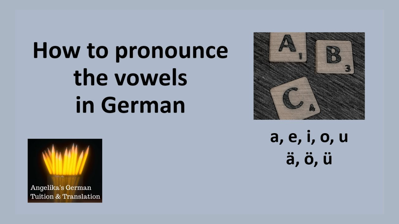 How to pronounce the vowels in German   a sample lesson