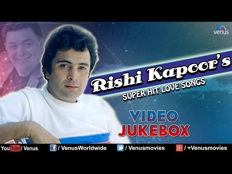 Rishi Kapoor : Bollywood Super Hit Love Songs || Video Jukebox