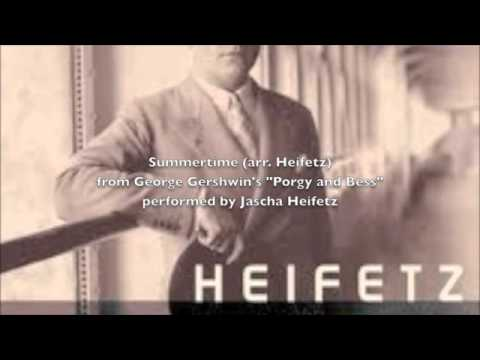 Jascha Heifetz plays Summertime (arr. Heifetz) from Gershwin's Porgy and Bess