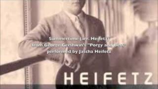 Jascha Heifetz plays Summertime (arr. Heifetz) from Gershwin