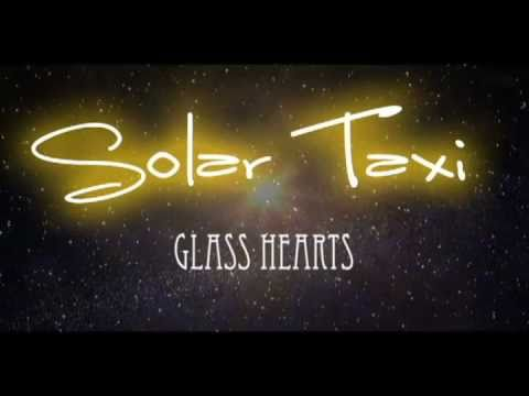 Solar Taxi -  'Glass Hearts'