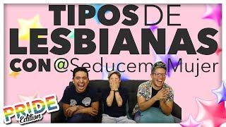 Tipos de lesbianas feat @seducememujer | Pepe & Teo