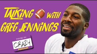 Football Is Back, and so Is Greg Jennings!  | MAYBE I'M CRAZY