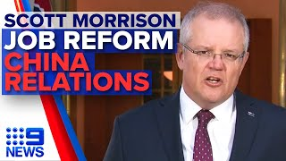 Scott Morrison on job reform, coronavirus, China trade relations | Nine News Australia