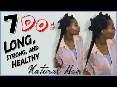 7-do's-for-growing-long/strong/healthy-hair-|-#naturalhair