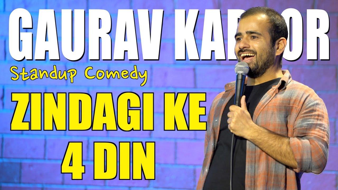ZINDAGI KE 4 DIN | Gaurav Kapoor | Stand Up Comedy
