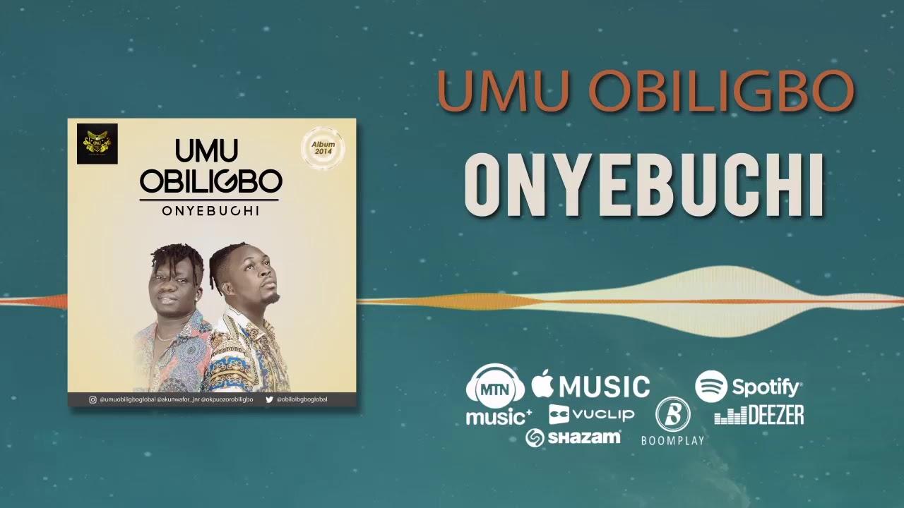 Download Umu Obiligbo - Onyebuchi [Official Audio]