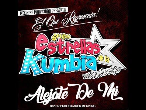 Alejate De Mi LIMPIA 2017 - Estrellas De La Kumbia