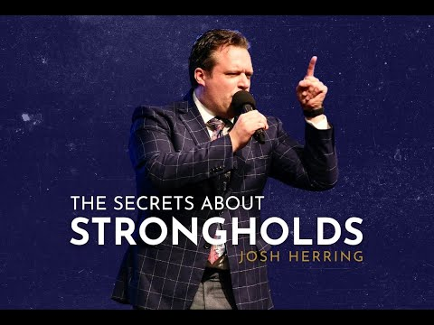 The Secrets About Strongholds – Josh Herring