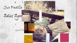 Jose Padilla - Adios Ayer (Zuell Remix)