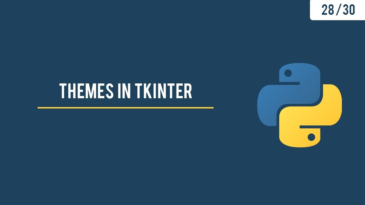Python GUI with Tkinter - Adding Stylish themes to our Tkinter App - 28/30