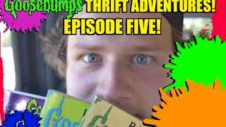 Goosebumps Thrift Adventures! Episode Five!