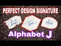 J Signature   Alphabet J Design signature   J Signature  Alphabet J Design Signature Calligraphy J
