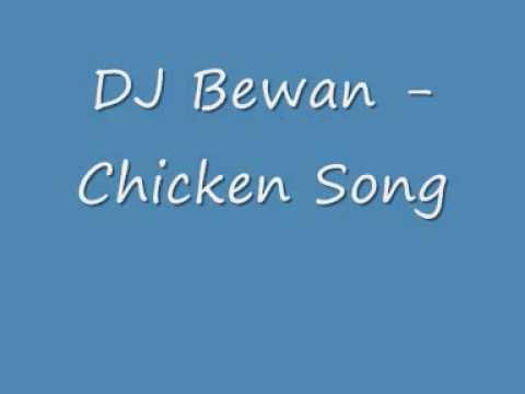 DJ Bewan - Chicken Song (Full Version)